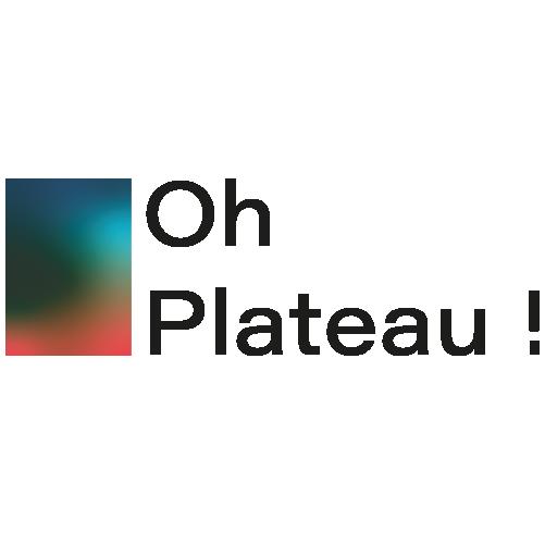 Oh Plateau !